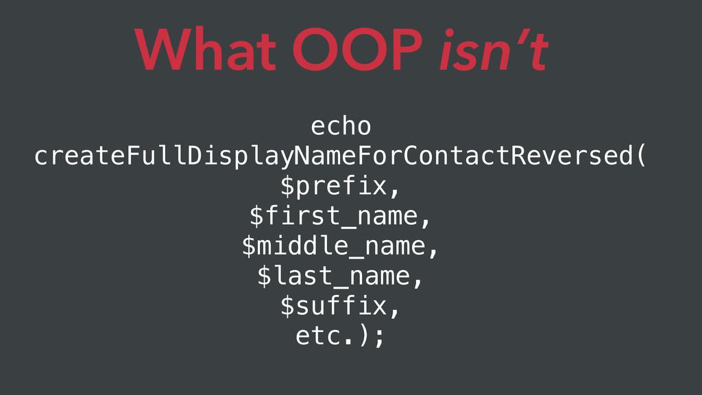echo createFullDisplayNameForContactReversed( $...