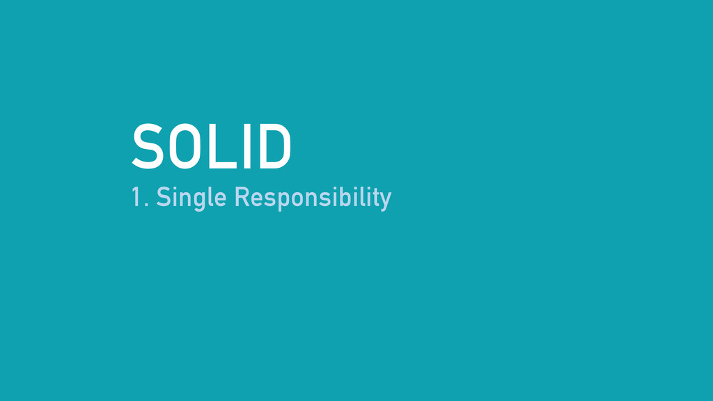 SOLID 1. Single Responsibility