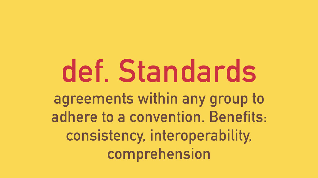 def. Standards agreements within any group to a...