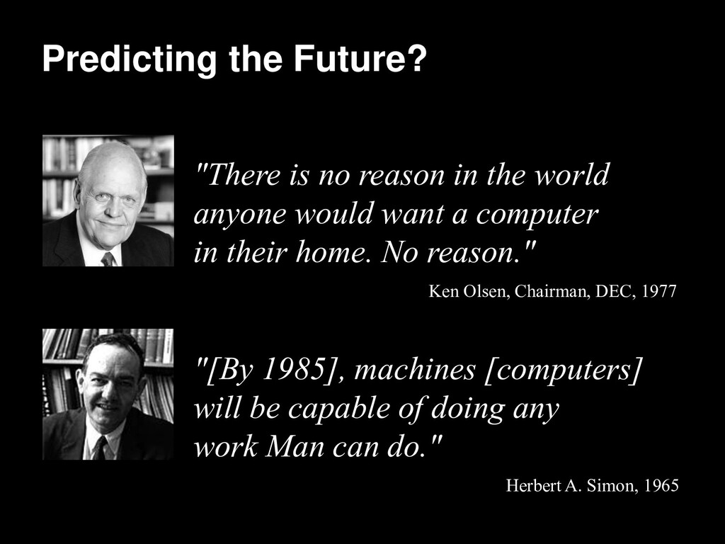"""Predicting the Future? """"There is no reason in t..."""