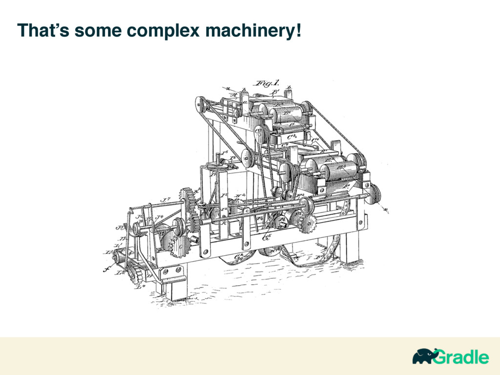 That's some complex machinery!