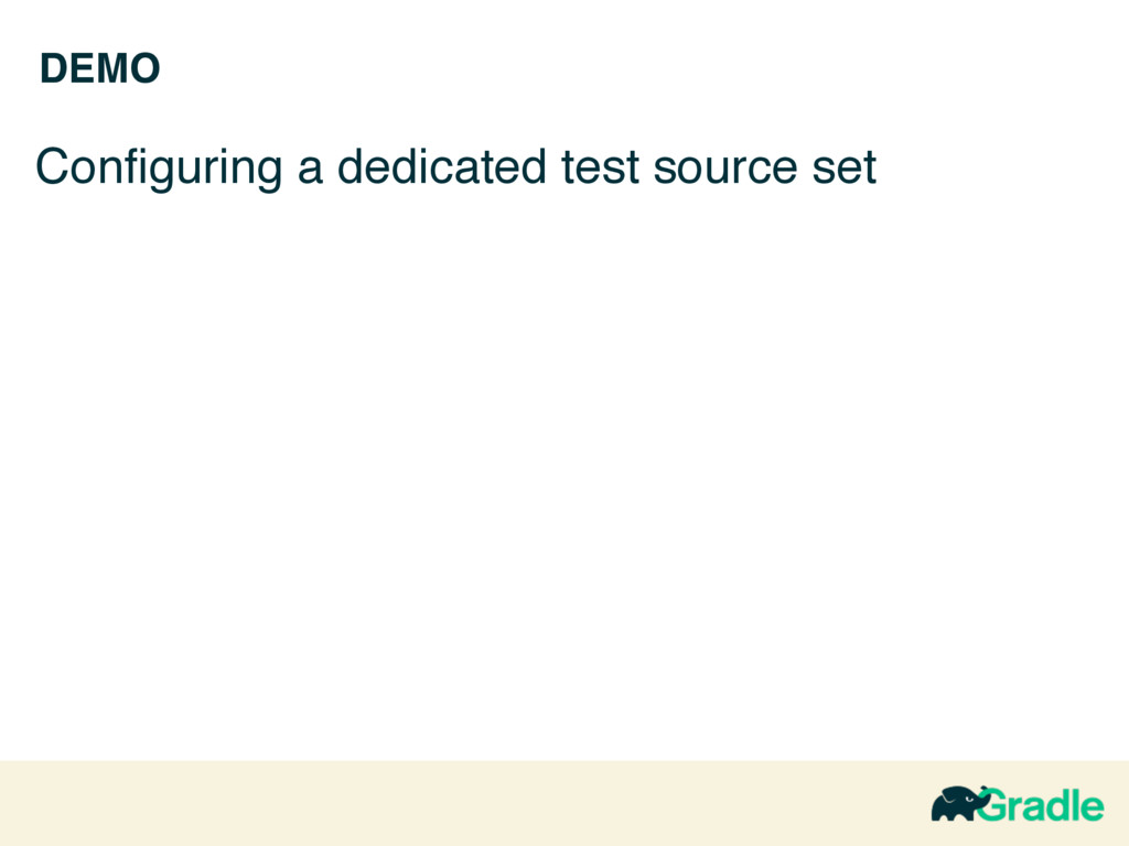 DEMO Configuring a dedicated test source set