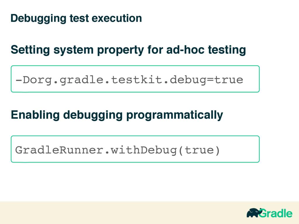 Debugging test execution Setting system propert...