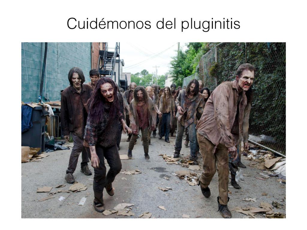 Cuidémonos del pluginitis