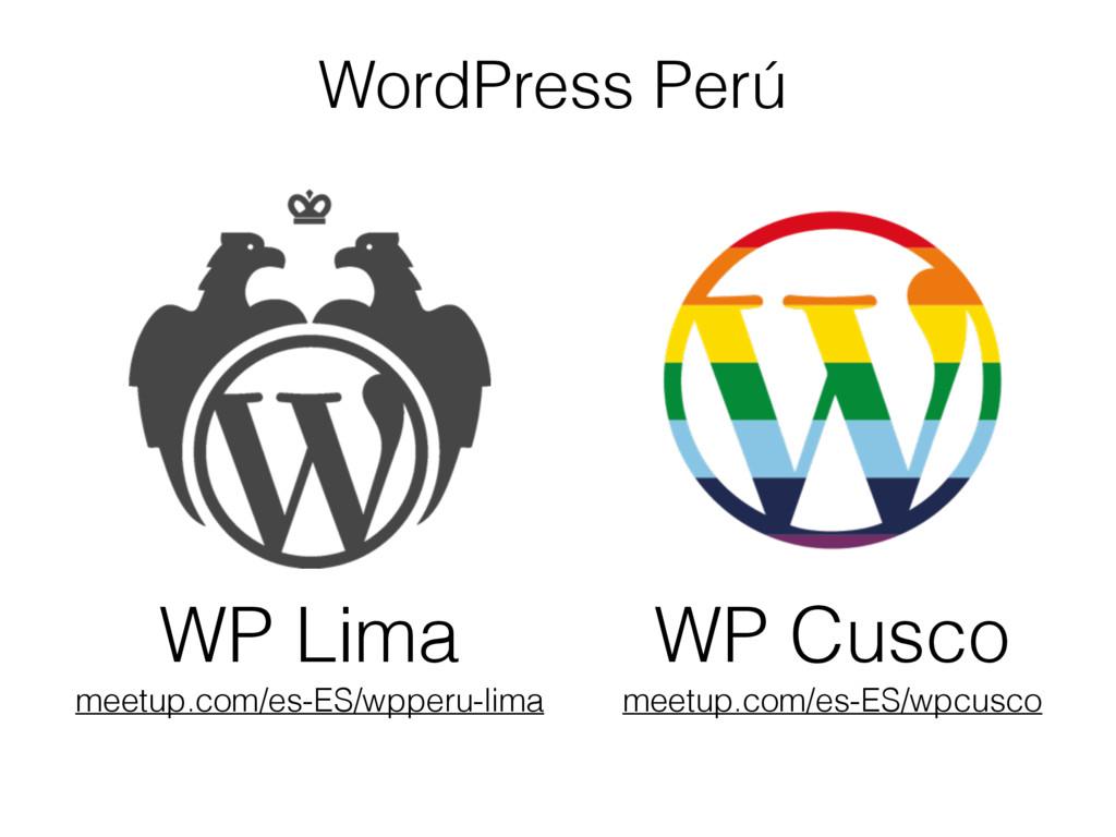 WordPress Perú WP Cusco meetup.com/es-ES/wpcusc...