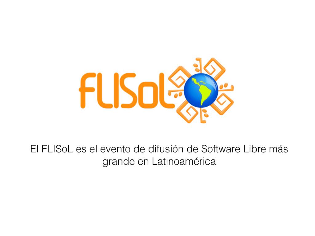El FLISoL es el evento de difusión de Software ...