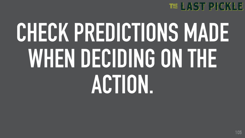 105 CHECK PREDICTIONS MADE WHEN DECIDING ON THE...