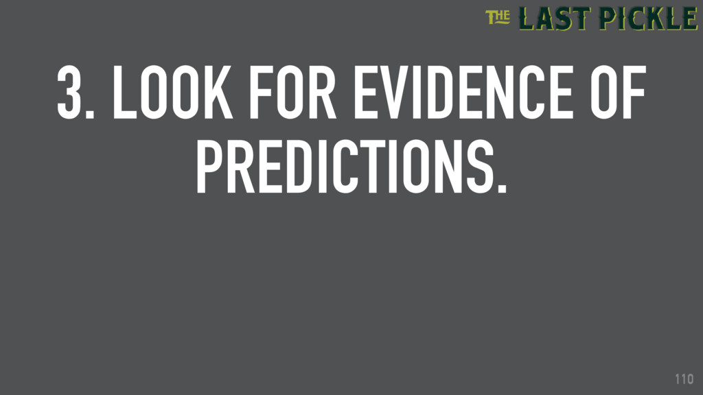 110 3. LOOK FOR EVIDENCE OF PREDICTIONS. 110