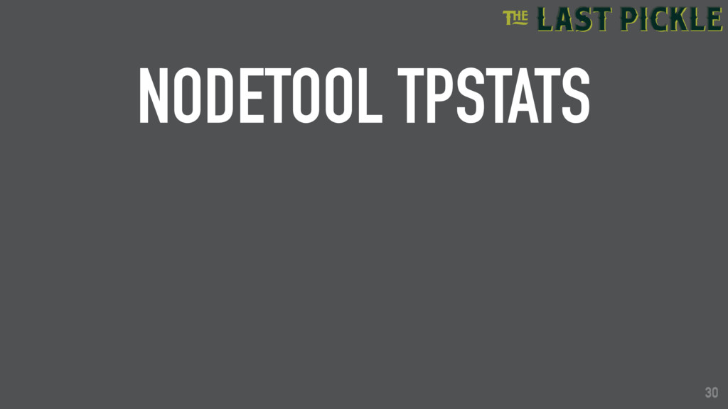 30 NODETOOL TPSTATS 30