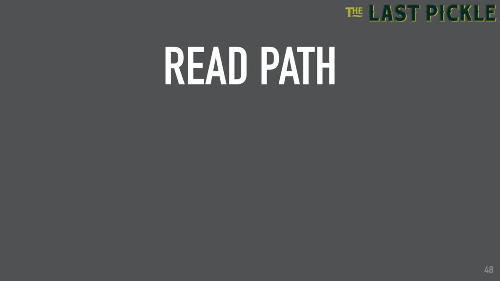 48 READ PATH 48
