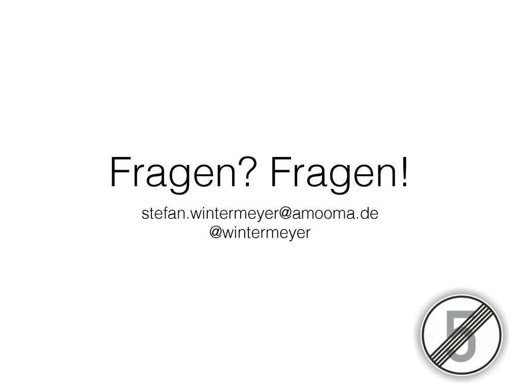 Fragen? Fragen! stefan.wintermeyer@amooma.de @w...