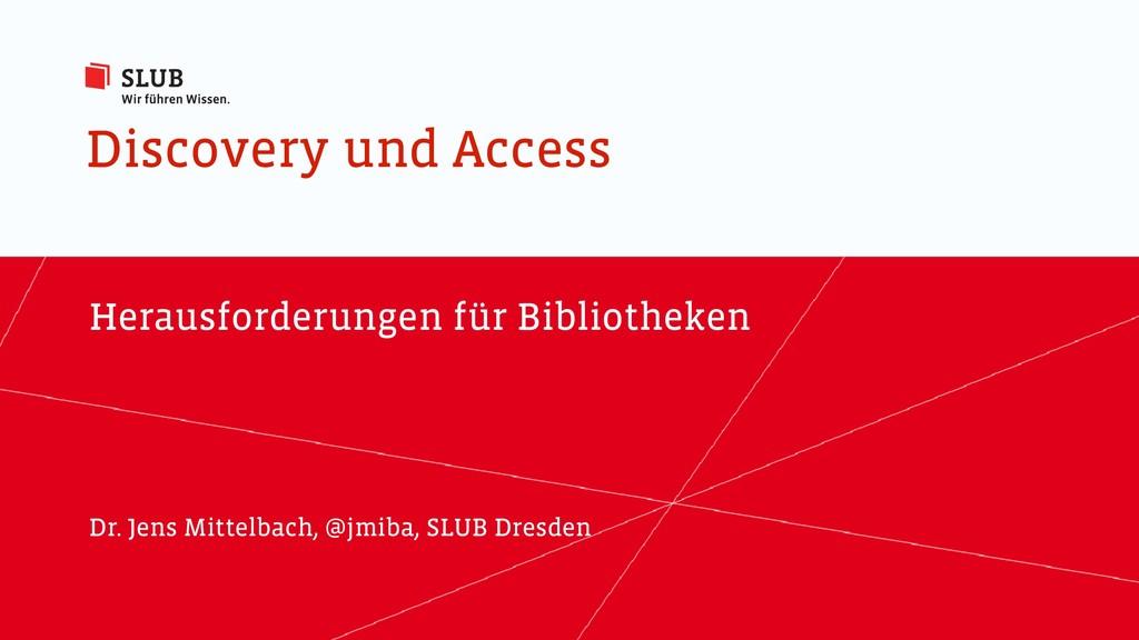 Discovery und Access Herausforderungen für Bibl...