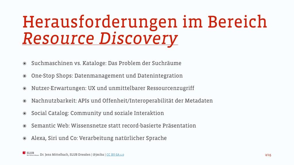 Herausforderungen im Bereich Resource Discovery...