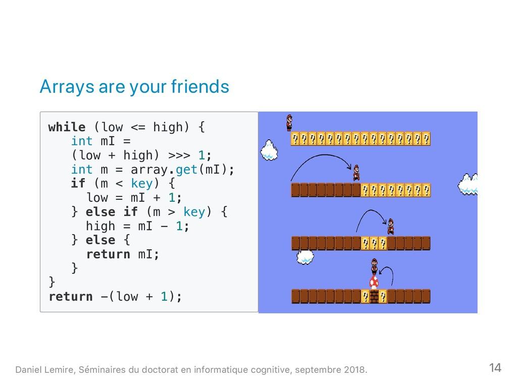 Arrays are your friends w h i l e ( l o w < = h...