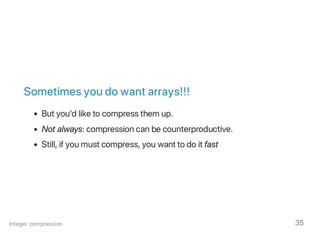 Sometimes you do want arrays!!! But you'd like ...