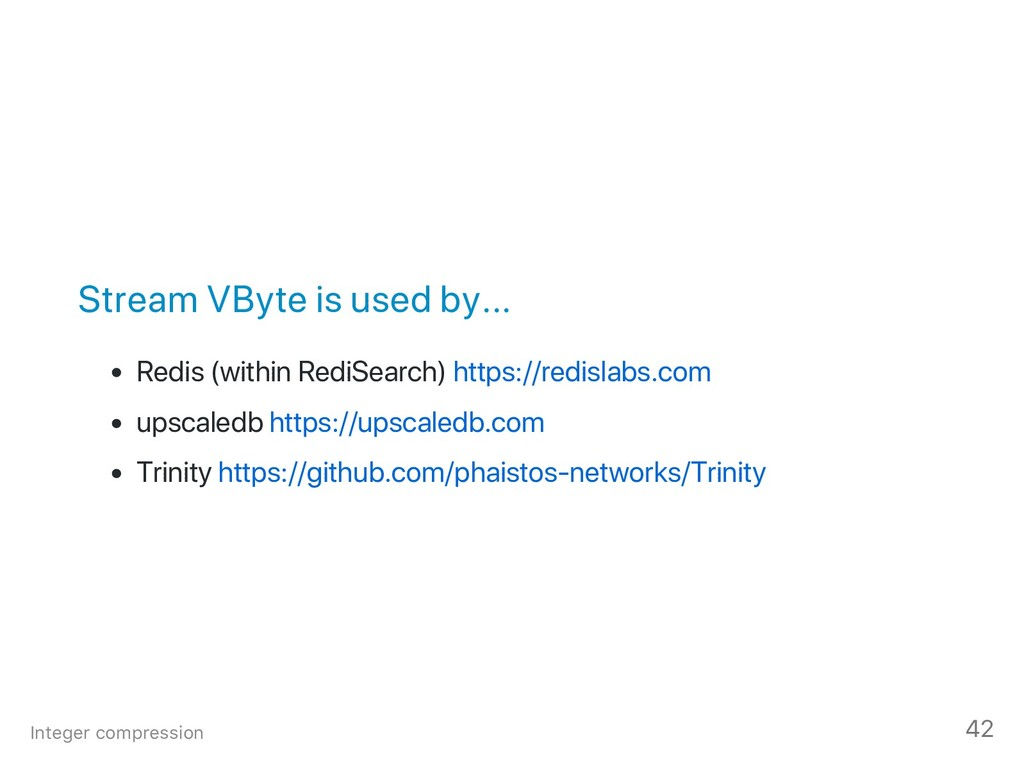 Stream VByte is used by... Redis (within RediSe...