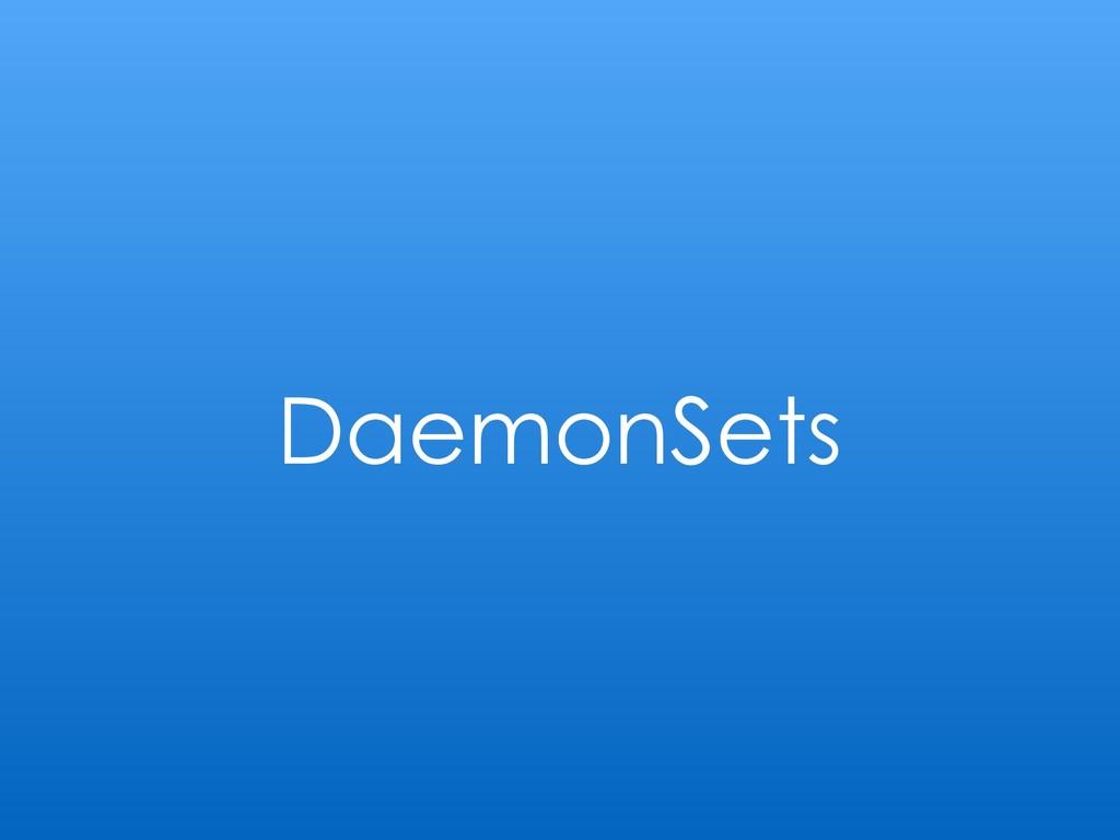 DaemonSets