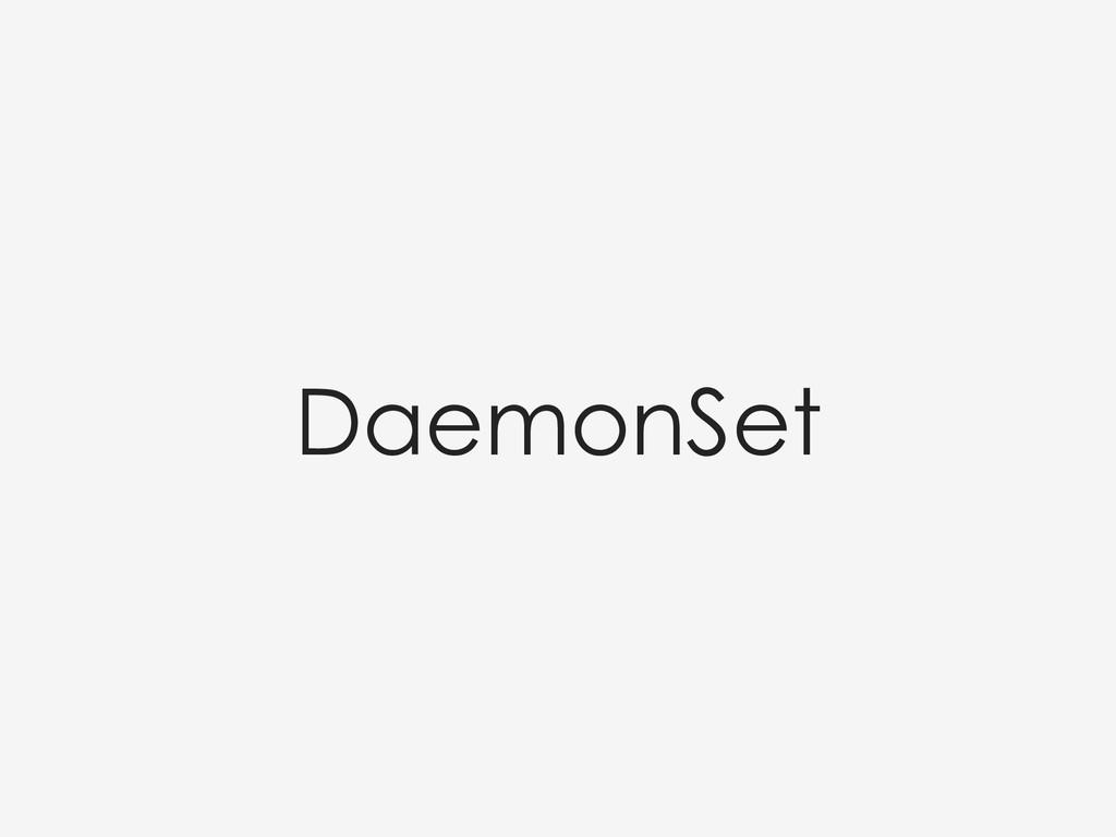 DaemonSet