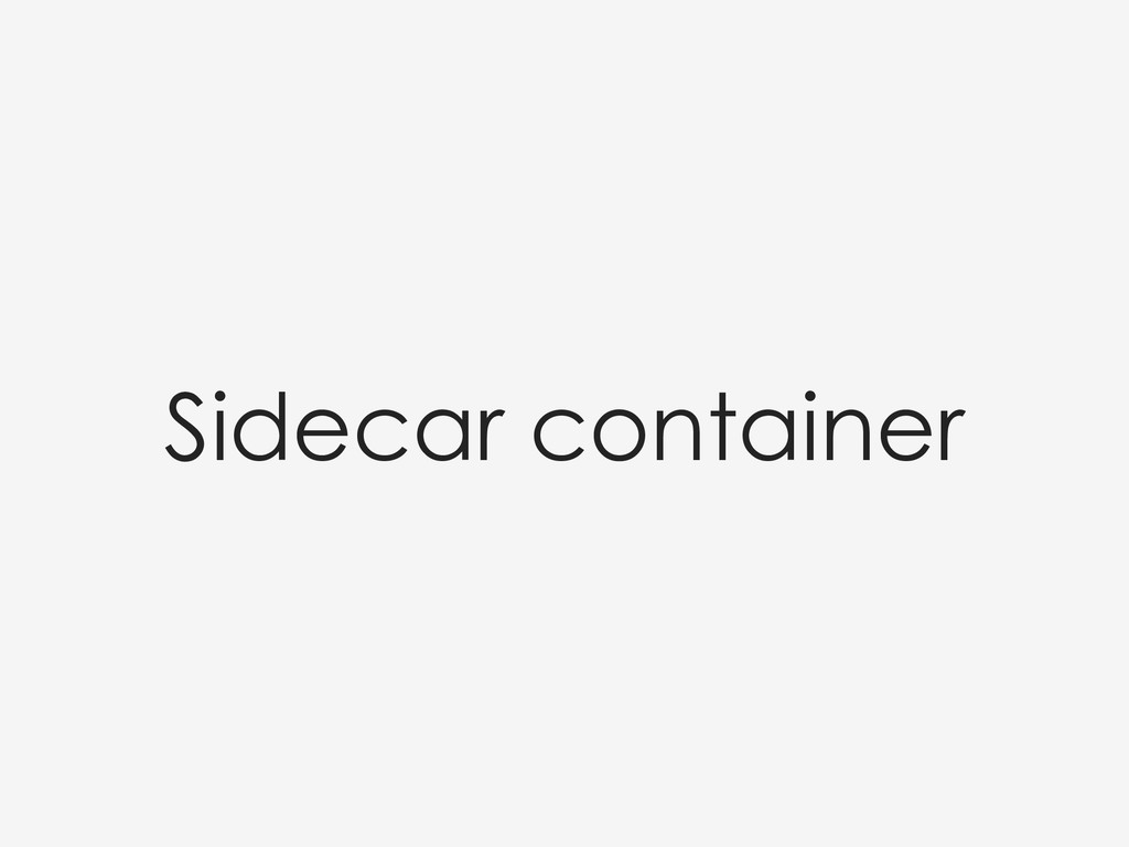 Sidecar container