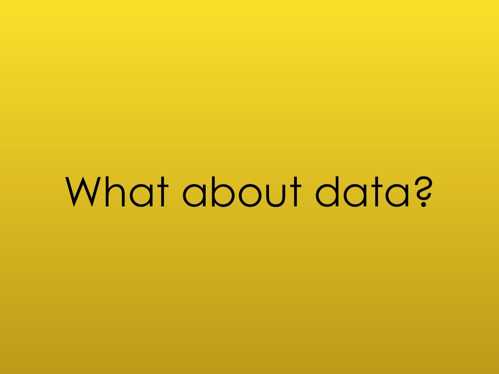 What about data?