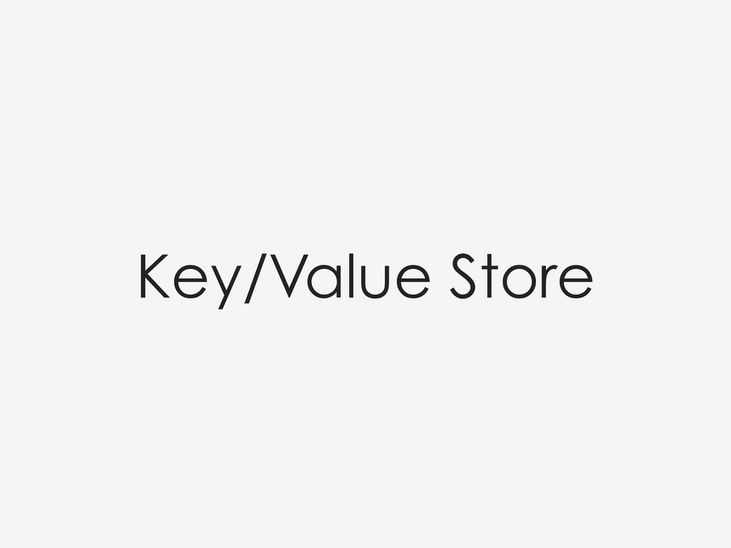 Key/Value Store