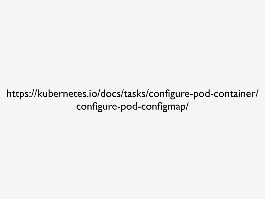 https://kubernetes.io/docs/tasks/configure-pod-c...
