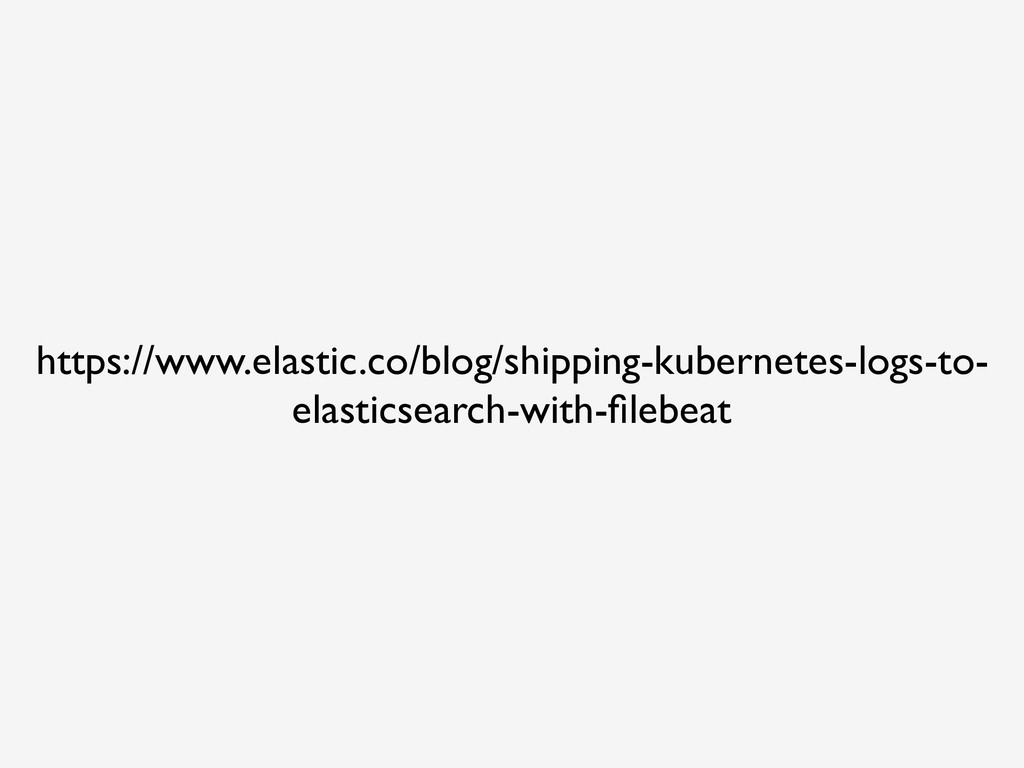 https://www.elastic.co/blog/shipping-kubernetes...