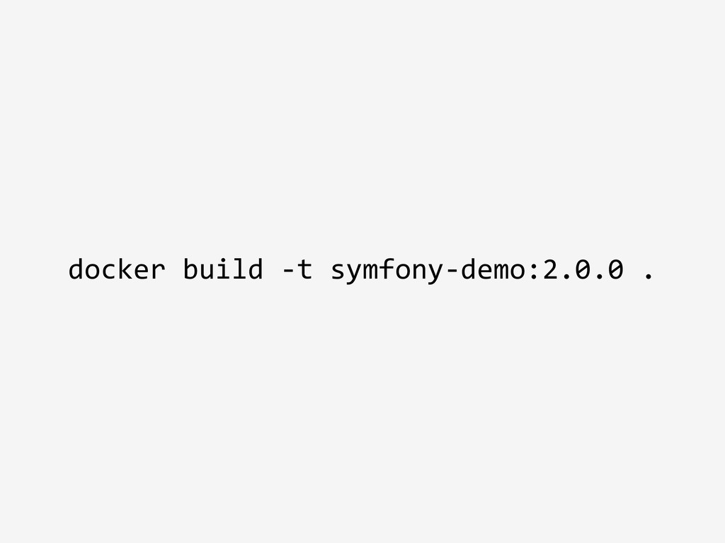 docker build -t symfony-demo:2.0.0 .