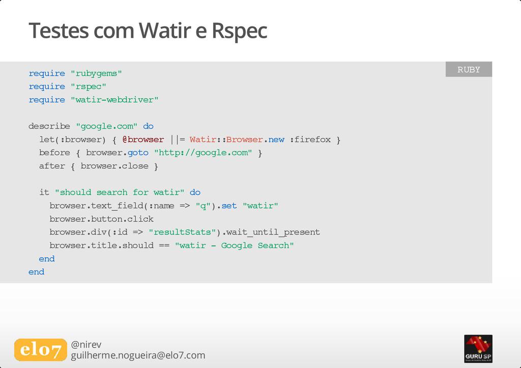 Testes com Watir e Rspec @nirev guilherme.nogue...