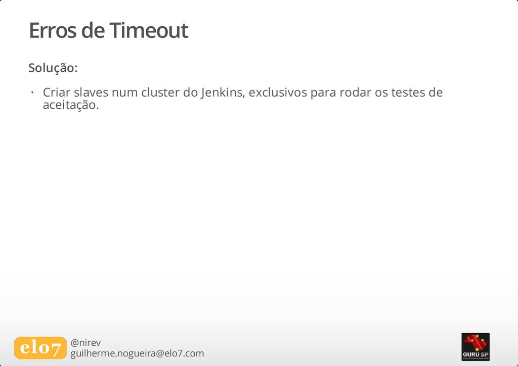 Erros de Timeout Solução: @nirev guilherme.nogu...