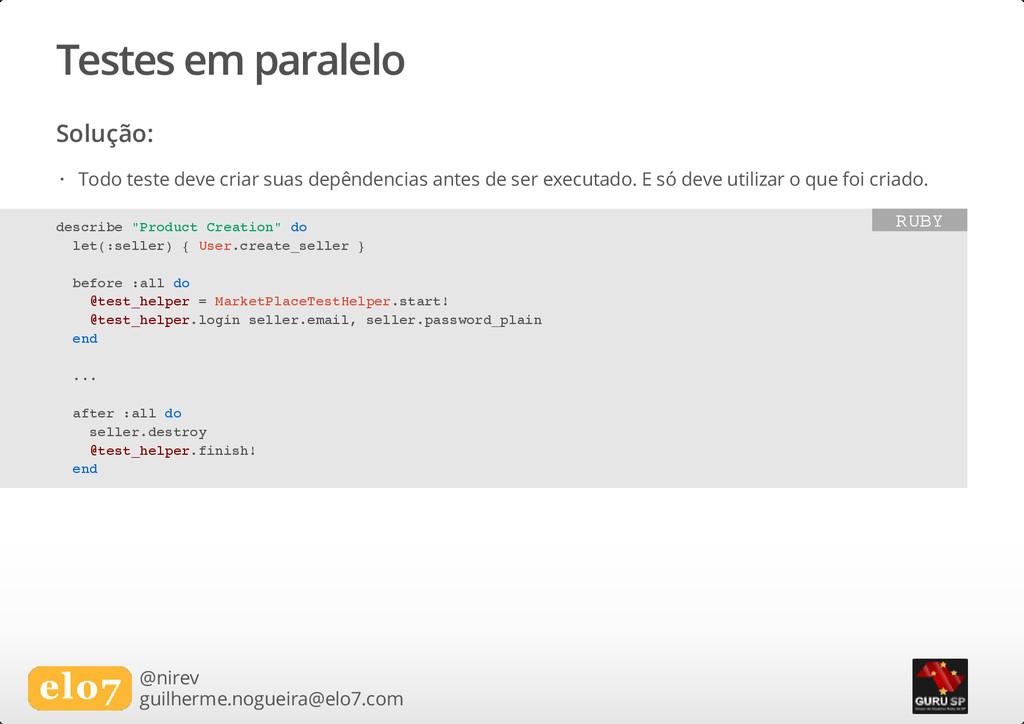Testes em paralelo Solução: @nirev guilherme.no...