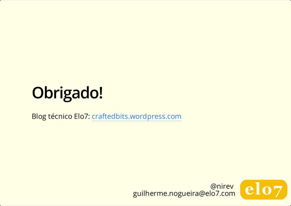 Obrigado! Blog técnico Elo7: craftedbits.wordpr...