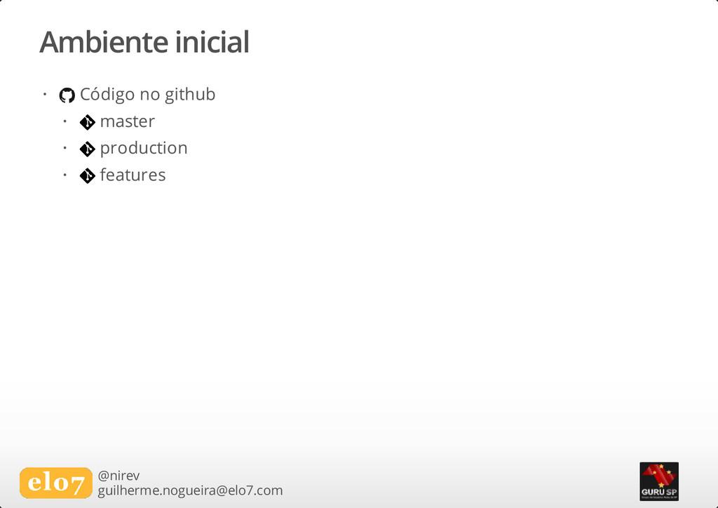 Ambiente inicial @nirev guilherme.nogueira@elo7...