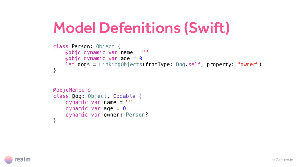 Model Defenitions (Swift) class Person: Object ...