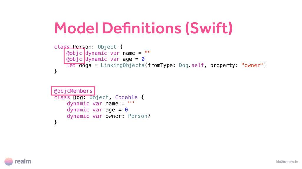 Model Definitions (Swift) class Person: Object ...