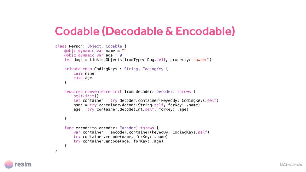 Codable (Decodable & Encodable) kk@realm.io cla...