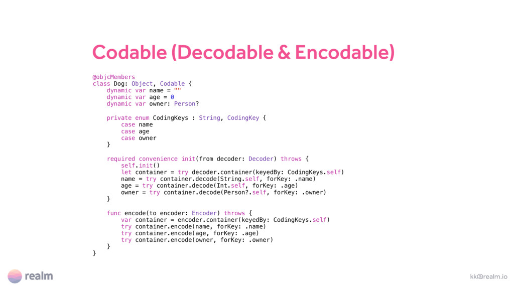 Codable (Decodable & Encodable) kk@realm.io @ob...