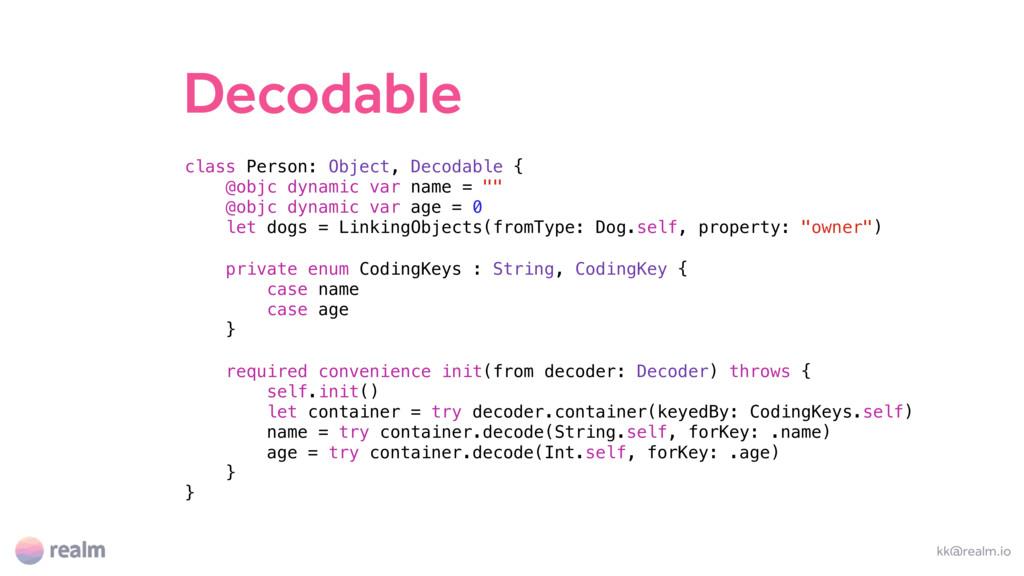 Decodable kk@realm.io class Person: Object, Dec...