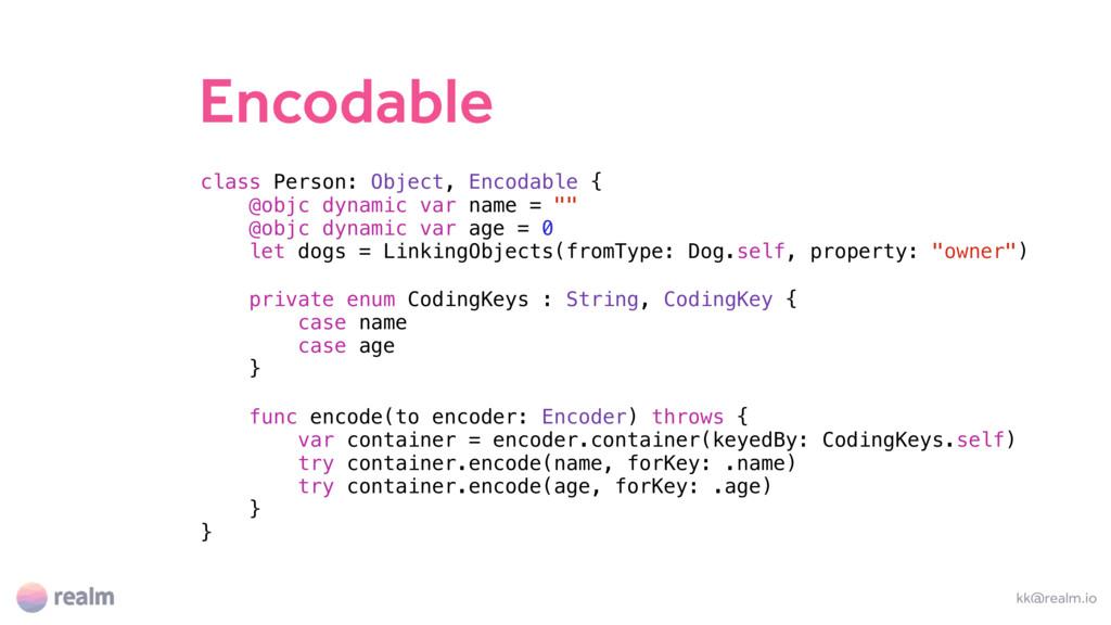 Encodable kk@realm.io class Person: Object, Enc...