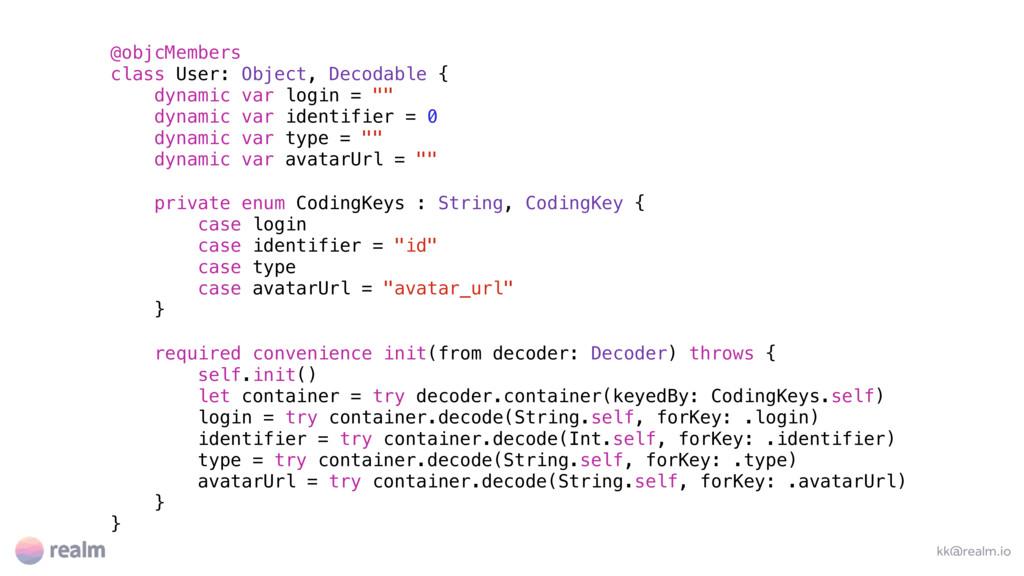 kk@realm.io @objcMembers class User: Object, De...