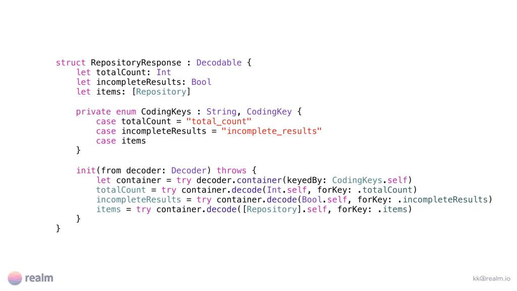 kk@realm.io struct RepositoryResponse : Decodab...