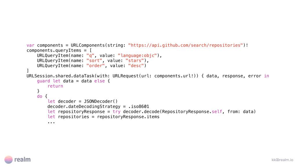 kk@realm.io var components = URLComponents(stri...