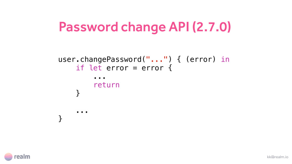 Password change API (2.7.0) kk@realm.io user.ch...