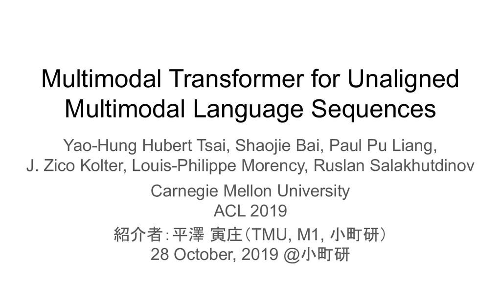 Multimodal Transformer for Unaligned Multimodal...