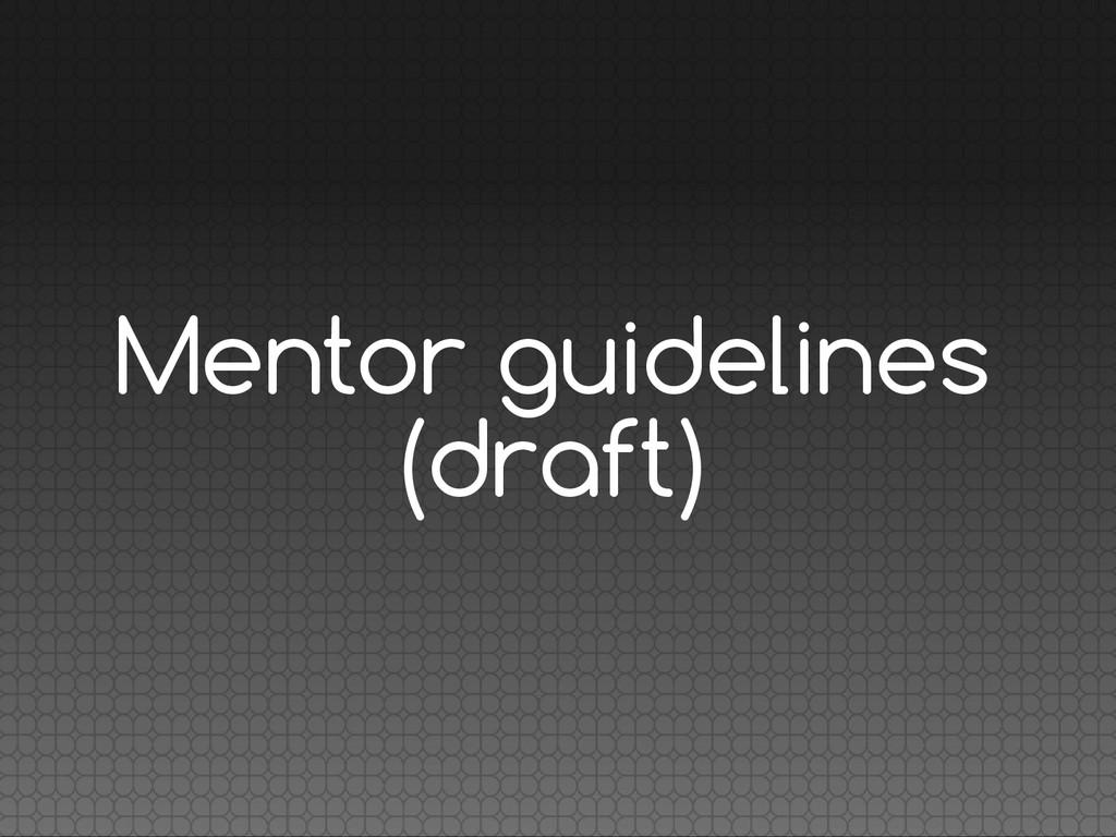 Mentor guidelines (draft)