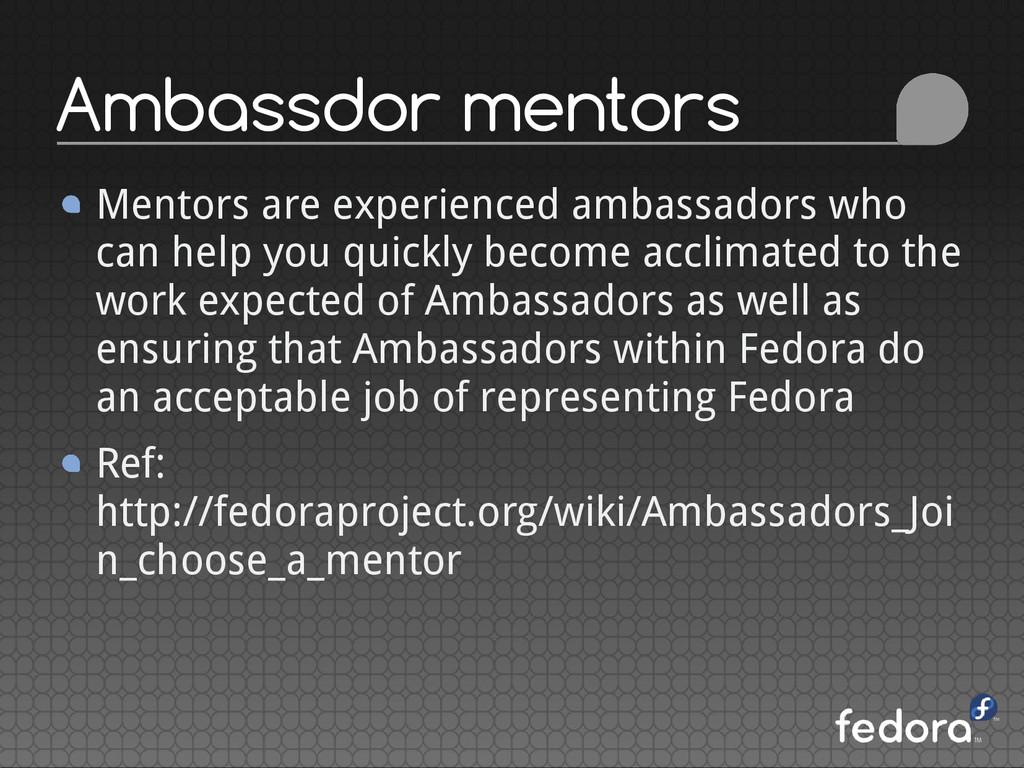 Ambassdor mentors Mentors are experienced ambas...