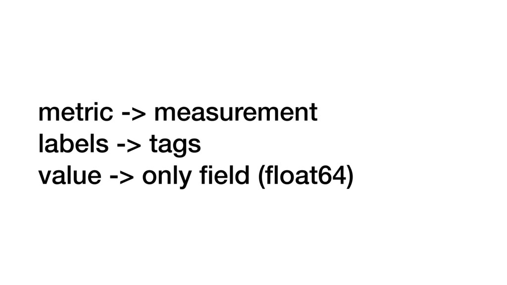 metric -> measurement labels -> tags value -> o...