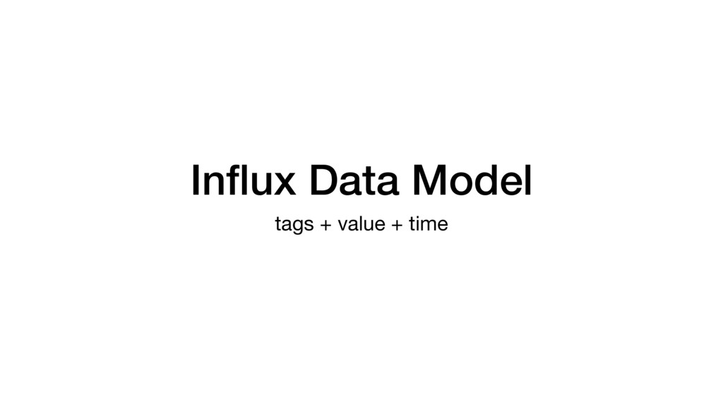 Influx Data Model tags + value + time