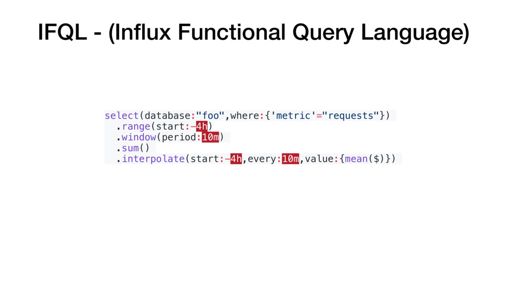 IFQL - (Influx Functional Query Language) select...