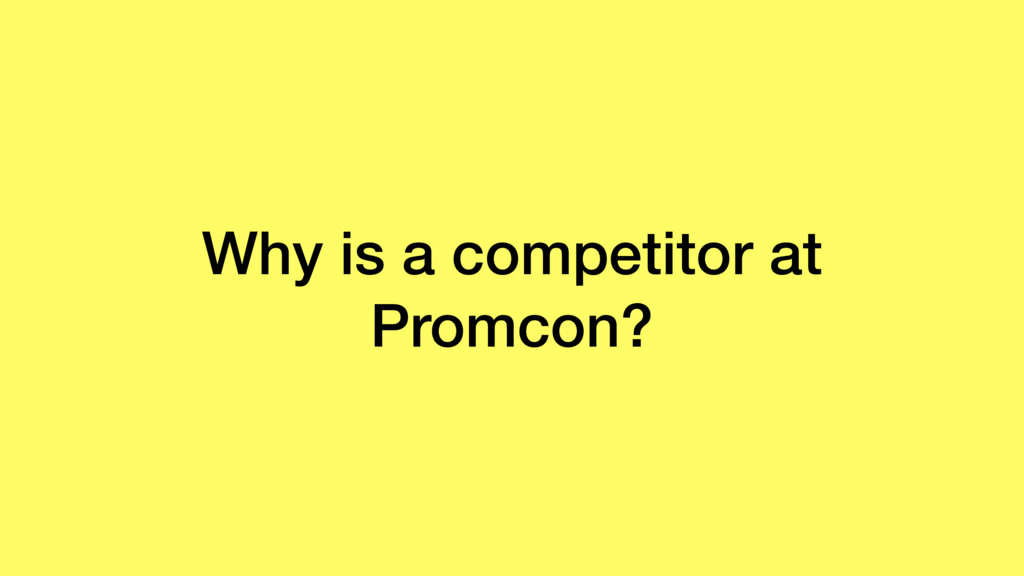 Why is a competitor at Promcon?